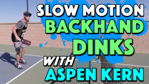 Slow Motion Pickleball Backhand Dinks with Aspen Kern