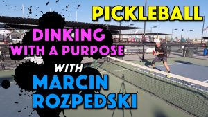 Dinking with A Purpose with Marcin Rozpedski