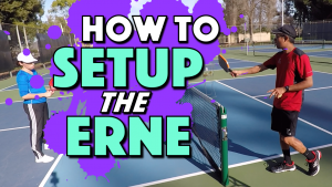 How To Setup The Erne In Pickleball