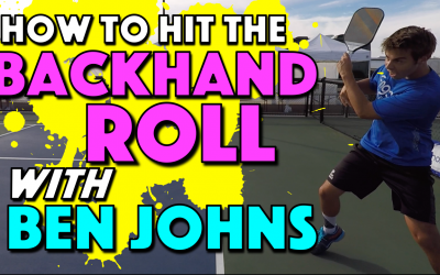 How To Hit The Backhand Roll with Ben Johns
