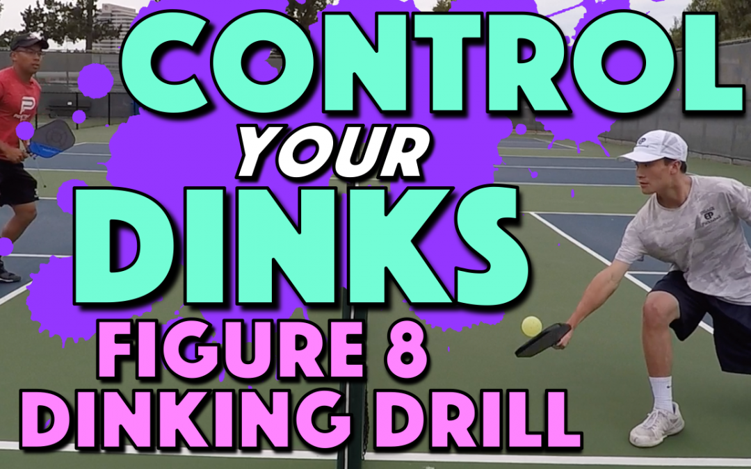 How To Increase Your Dink Control & Consistency | Figure 8 Pickleball Dinking Drill