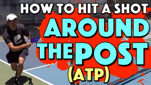 How To Hit An Around The Post (ATP) Shot