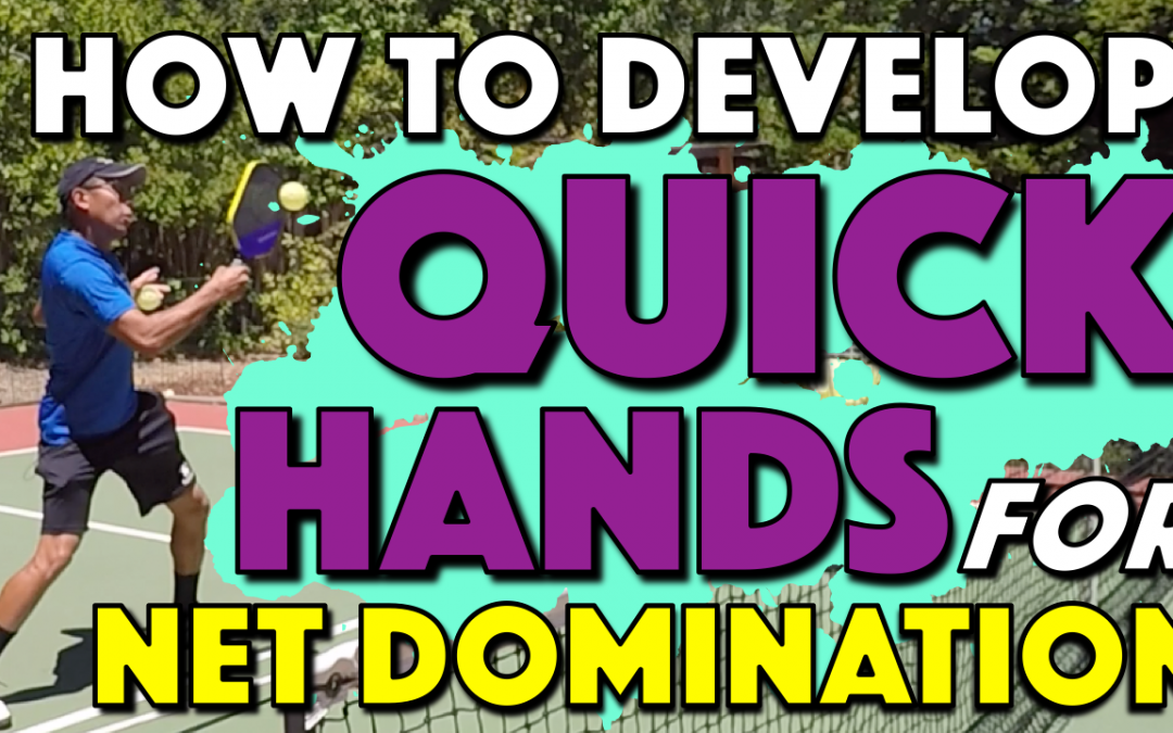 How To Develop Quick Hands For Net Domination