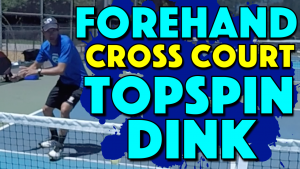 Forehand Cross Court Topspin Dink | How to put some action on your dink