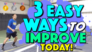 3 Easy Ways To Improve Your Pickleball Game