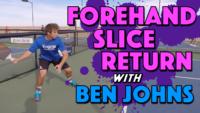 Forehand Slice Return Stroke Analysis with Ben Johns