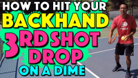 How To Hit Your Backhand 3rd Shot Drop On A Dime
